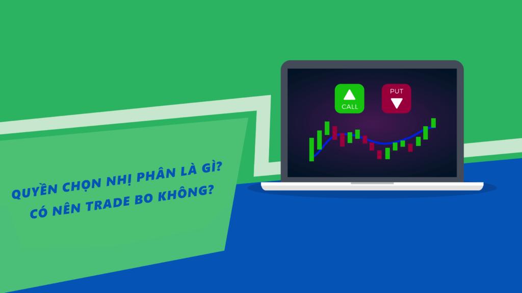 Quyền chọn nhị phân hay Binary Option liệu có thật sự là kênh đầu tư tiềm năng